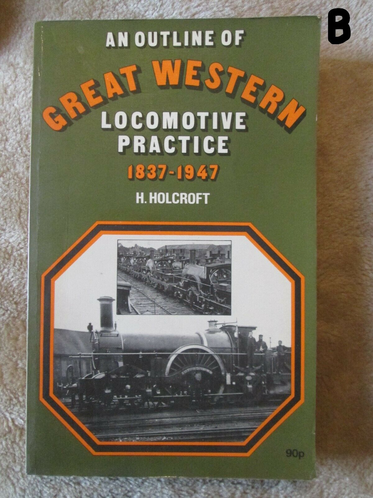 GREAT VINTAGE RAILWAY BOOK AN OUTLINE OF GREAT WESTERN LOCO PRACTICE 1837-1947