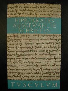 Hippokrates AUSGEWÄHLTE SCHRIFTEN Tusculum 2006 griechisch / deutsch
