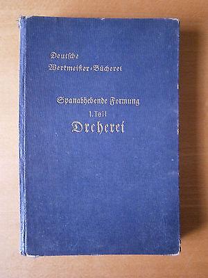 Deutsche Werkmeister Bücherei - Dreherei -1. Teil - 1940? - gebr.