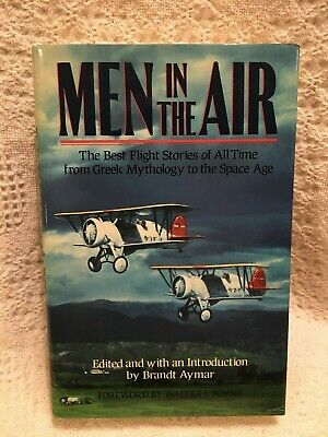 Men in the Air : The Best Flight Stories of All Time by Brandt Aymar -