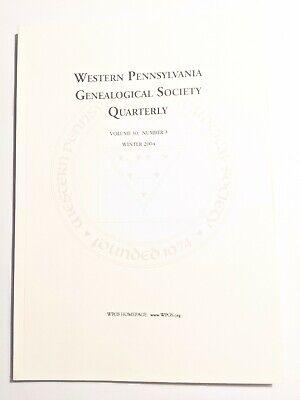 Western Pennsylvania Genealogical Society Quarterly Vol 30 No 3 Winter 2004