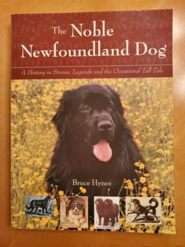 The Noble Newfoundland Dog, By Bruce Hynes Paperback