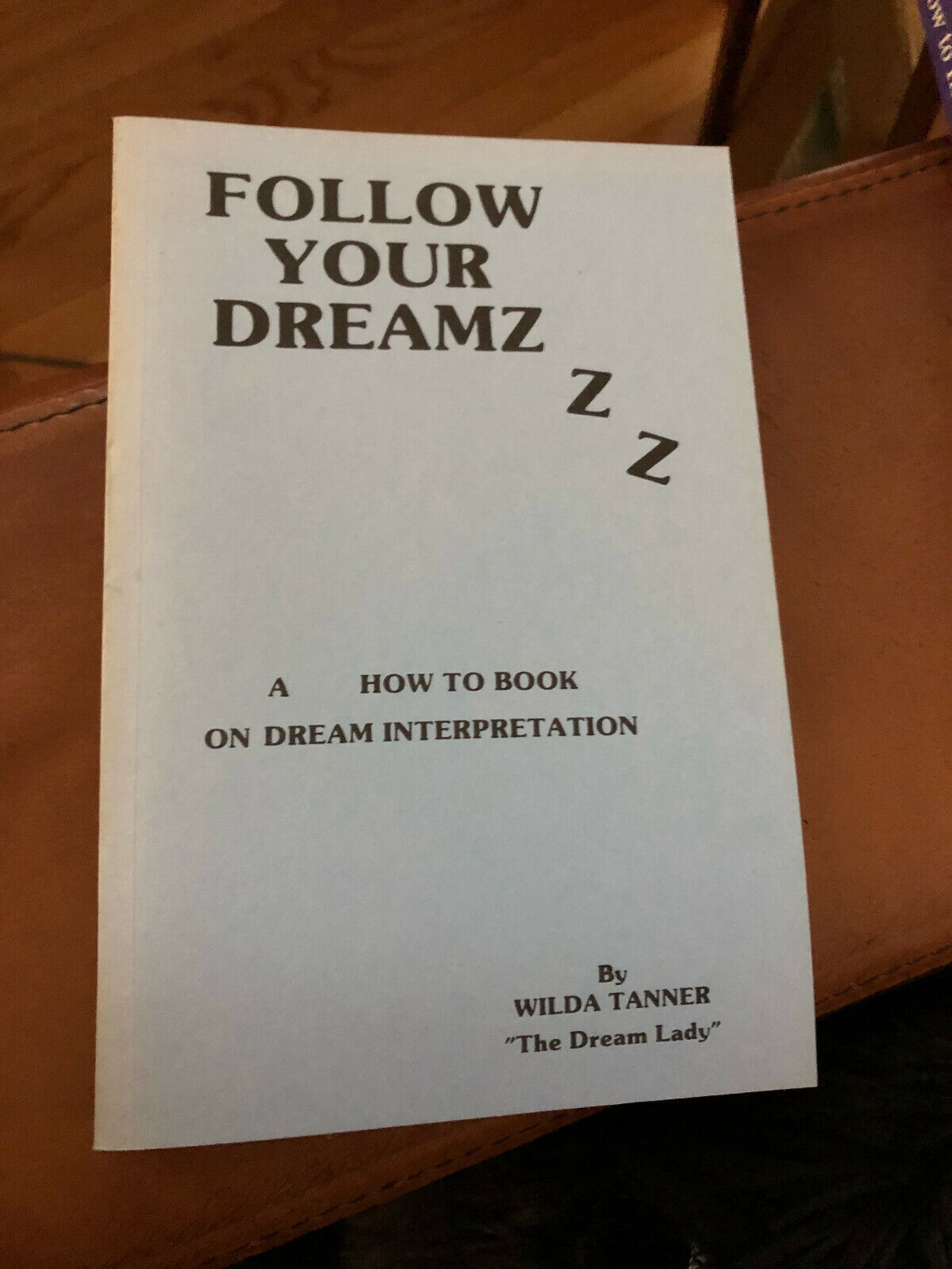 Follow Your Dreamz A How To Book On Dream Interpretation Wilda Tanner - $4.00