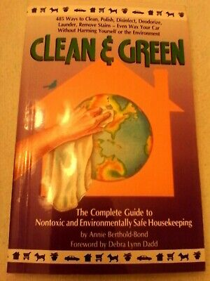 Clean and Green Book 485 cleaning hacks with no harm to you or the Environment