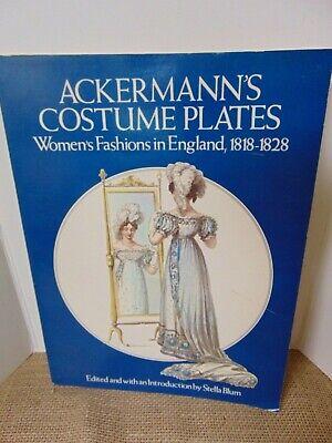 Ackermann's Costume Plates Women's Fashions in England,1818-1828 Stella Blum