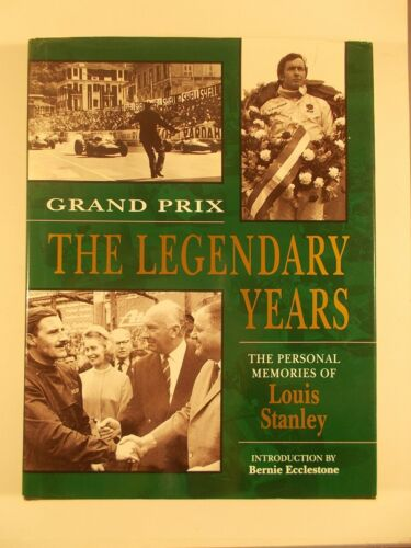 Grand Prix The Legendary Years The Personal Memories of Louis Stanley