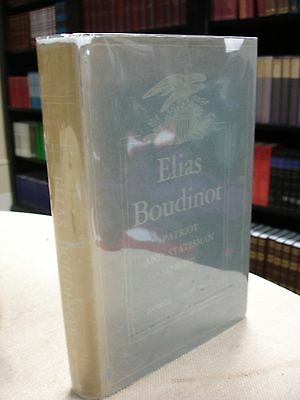 Elias Boudinot Patriot and Statesman written and signed by George Adams Boyd