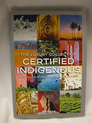 The Luxury Collection Certified Indigenous - Hardcover - ASSOULINE - NEW