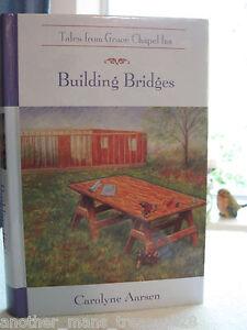 ~*~Building Bridges~*~Tales from Grace Chapel Inn - HC Book by Carolyne Aarsen