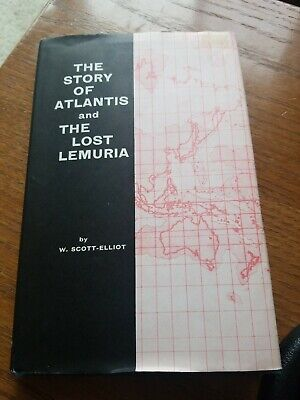 The Story Of Atlantis And The Lost Lemuria W. Scott Elliot (The Story Of Atlantis And The Lost Lemuria)