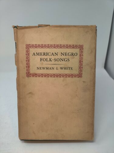 BOOK: American Negro Folk-Songs. Newman I White. 1928