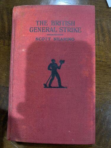 The British General Strike By Scott Nearing 1926 Vanguard - $7.00
