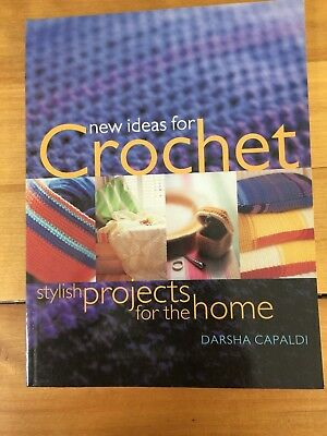 New Ideas for Crochet : Stylish Projects for the Home by Darsha Capaldi