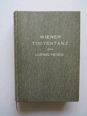 Ludwig Hevesi:Wiener Totentanz,1899 - selten - sehr guter Zustand - Schnäppchen!