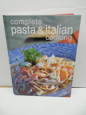 Complete Pasta And Italian Cooking Recipe Cookbook Soups Meats Poultry Fish -