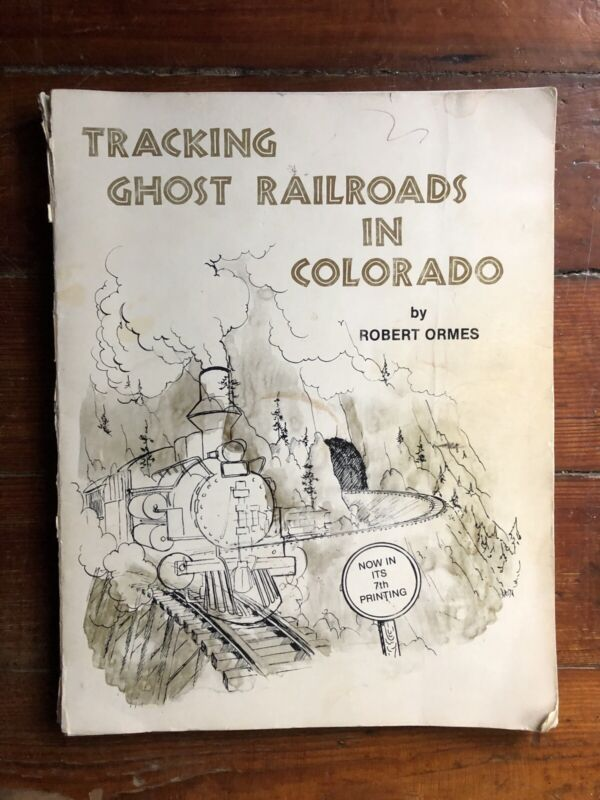 Vintage Tracking Ghost Railroads in Colorado w Abandoned Maps - Used