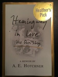 Hemingway in love by A.E Hotchner