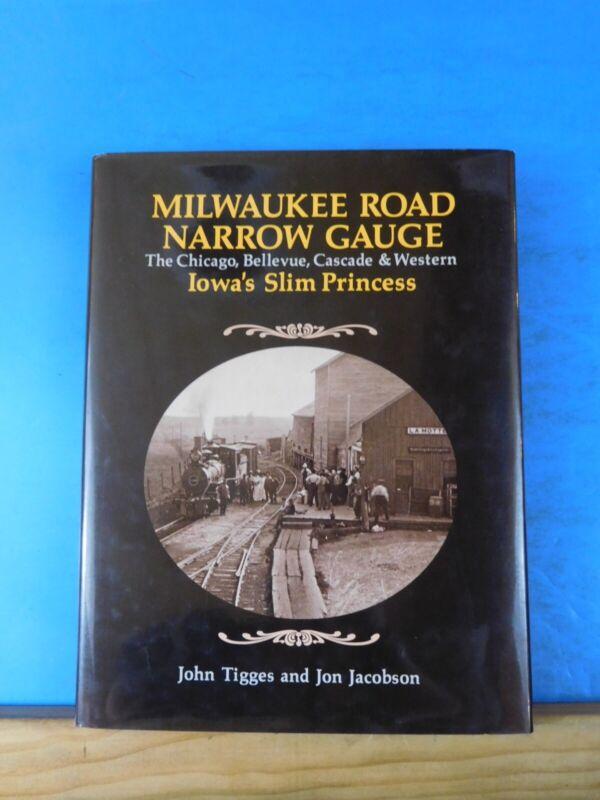 Milwaukee Road Narrow Gauge Iowa's Slim Princess Chicago Bellevue Cascade & West