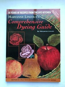 Maryanne Lincoln's Comprehensive Dyeing Guide/Rug hooking