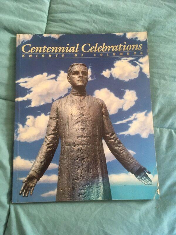 Centennial Celebrations Knights Of Columbus Book 1982