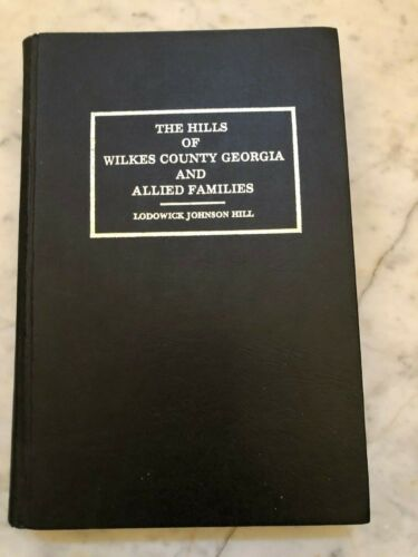 The Hills of Wilkes County Georgia and Allied Families
