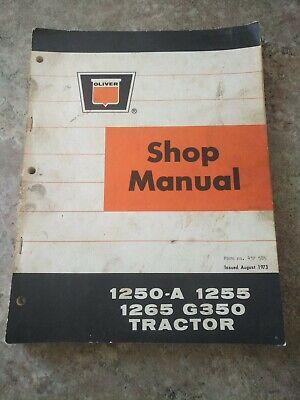 Oliver 1250a 1255 1265 G350 Tractors 1973 Shop Service Repair Manual