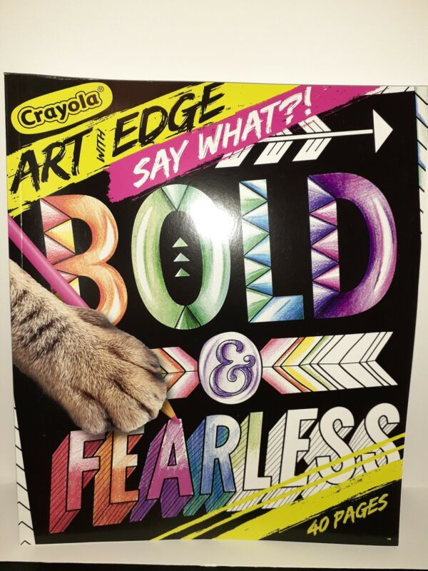 Crayola Art with Edge Adult Coloring Book Bold and Fearless SAY WHAT?! 40 Pages