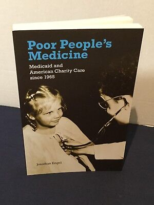 Poor Peoples Medicine  Medicaid And American Charity Care Since 1965 By Engel