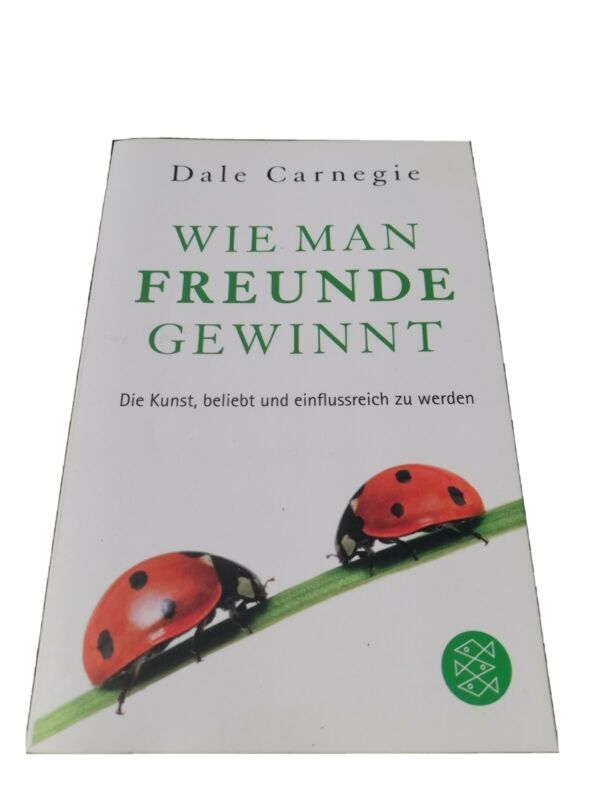 Wie man Freunde gewinnt - Dale Carnegie