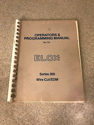 Elox Operators Programming Manual No. 778 Series 300 Wire Cut Edm