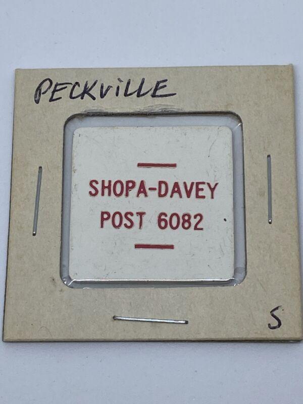 Shopa Davey Post 6082 Peckville PA good for ? In trade token. C312