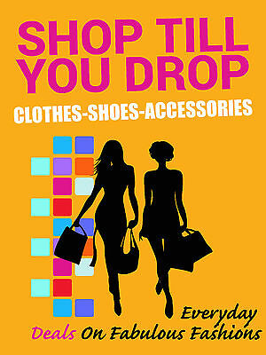 Shop Til You Drop Apparel Footwear Retail Display Sign 18w X 24h Full Color