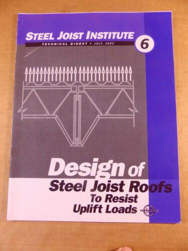 SJI Design of Steel Joist Roofs to Resist Uplift Loads, Technical Digest 6, 2003