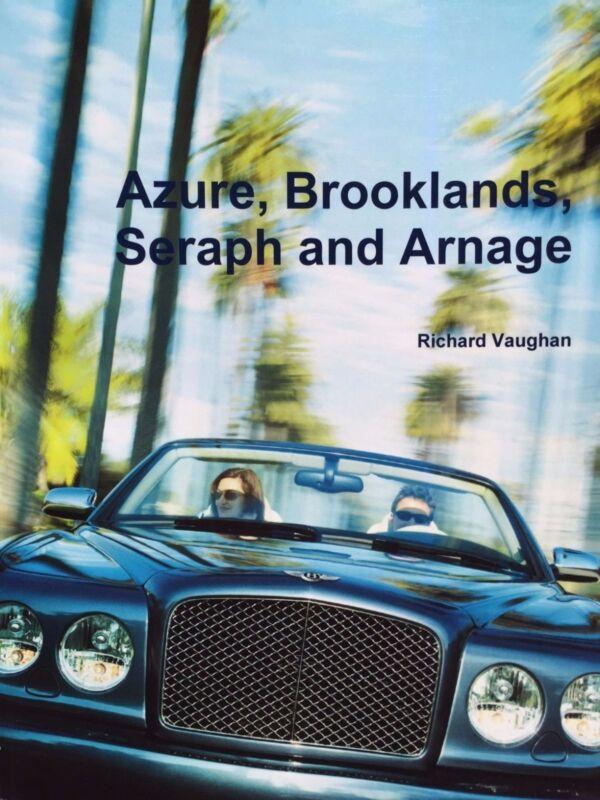 Azure, Brooklands, Seraph and Arnage