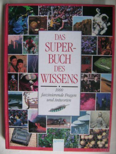 Das Superbuch des Wissens: 1000 faszinierende Fragen und Antworten -