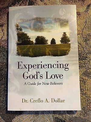 EXPERIENCING GOD'S LOVE A GUIDE FOR NEW BELIEVERS BY CREFLO DOLLAR   READ ABOUT!
