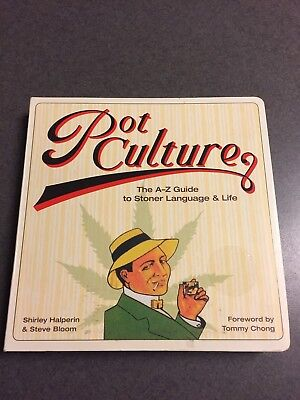 Pot Culture  The A Z Guide To Stoner Language And Life Color Paperback 2007
