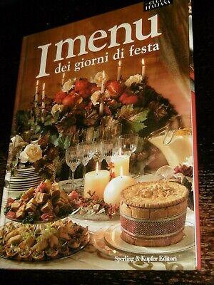I MENÙ DEI GIORNI DI FESTA cucina italiana Sperling 2001 RICETTE Natale Pasqua