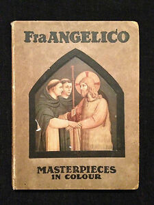 Fra Angelico: Masterpieces In Colour by James Mason, 1910 Edition.
