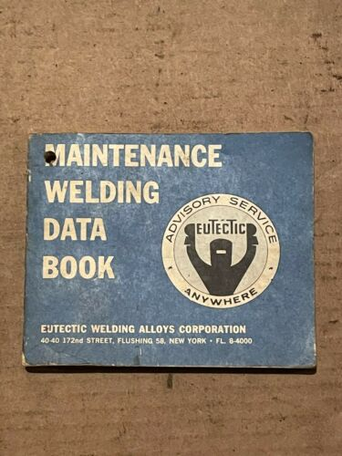 Used-Eutectic Welding Corporation Maintenance Welding Data Book 1963
