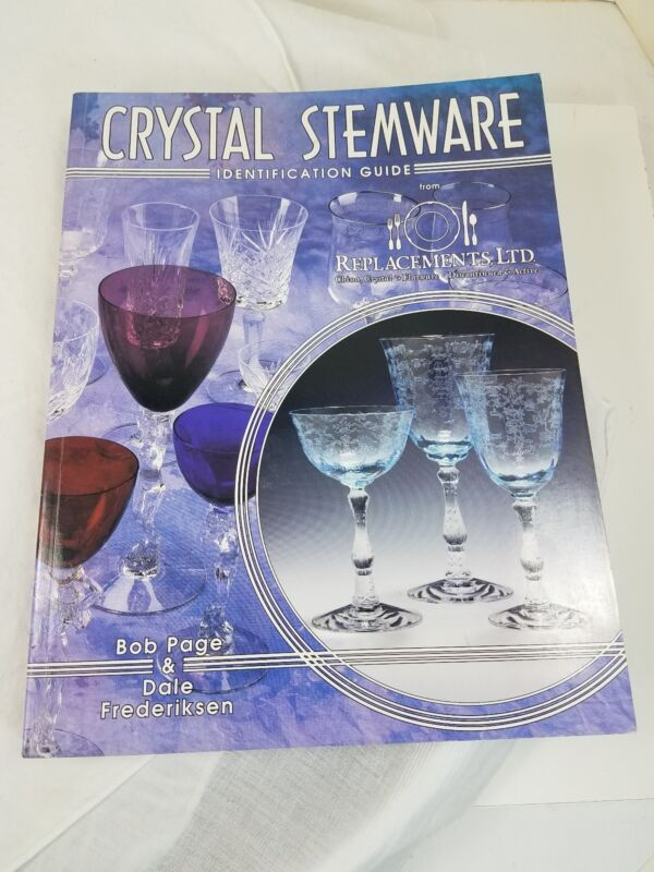Crystal Stemware Identification Guide Replacements Bob Page & Dale Frederiksen