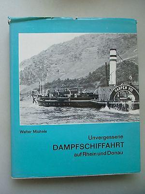 Unvergessene Dampfschiffahrt auf Rhein Donau Historische Dokumentation Wort Bild