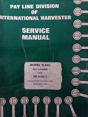 International IH Pay Loader H-65C Tractor Major Repair Service Manual Industrial