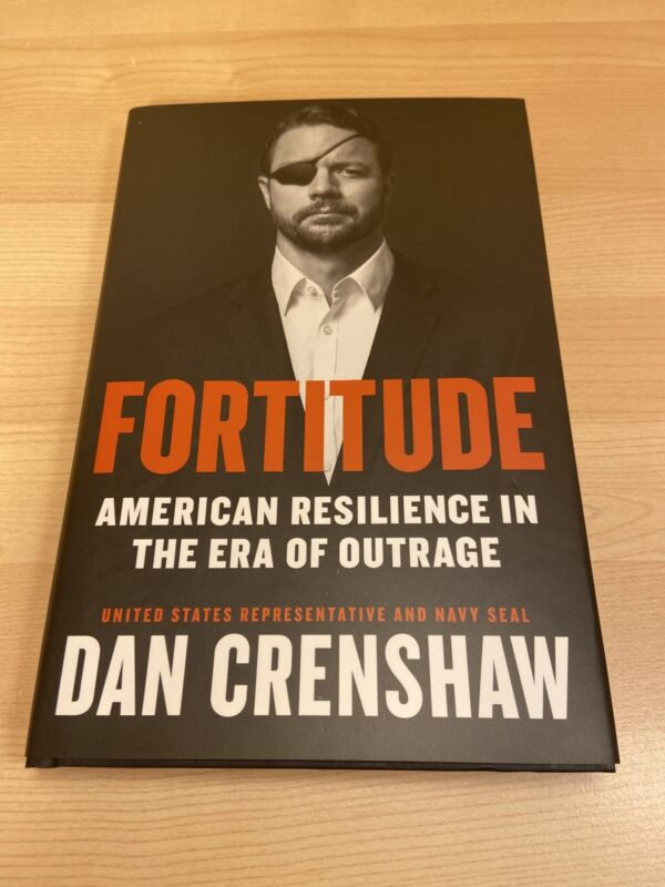 Dan Crenshaw Fortitude American Resilience in the Era of Outrage Autographed