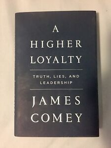 A Higher Loyalty - By: James Comey
