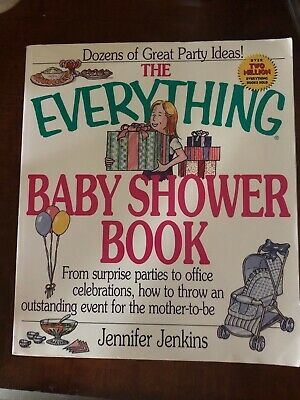 Everything Baby Shower Book : From Surprise Parties to Office Celebrations, How (Office Baby Shower)