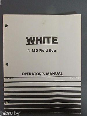 White Farm Equipment 4-150 Field Boss Operators Manual June 1976 Vintage