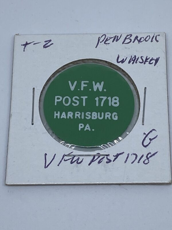 VFW Post 1718 Harrisburg PA good for Whiskey In trade token. C335