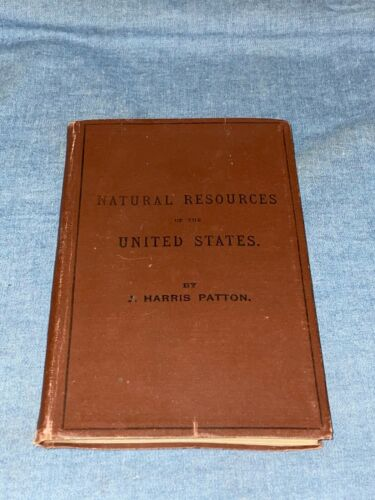 1879 Natural Resources of The United States ~ J. Harris Patton VTG Science Book