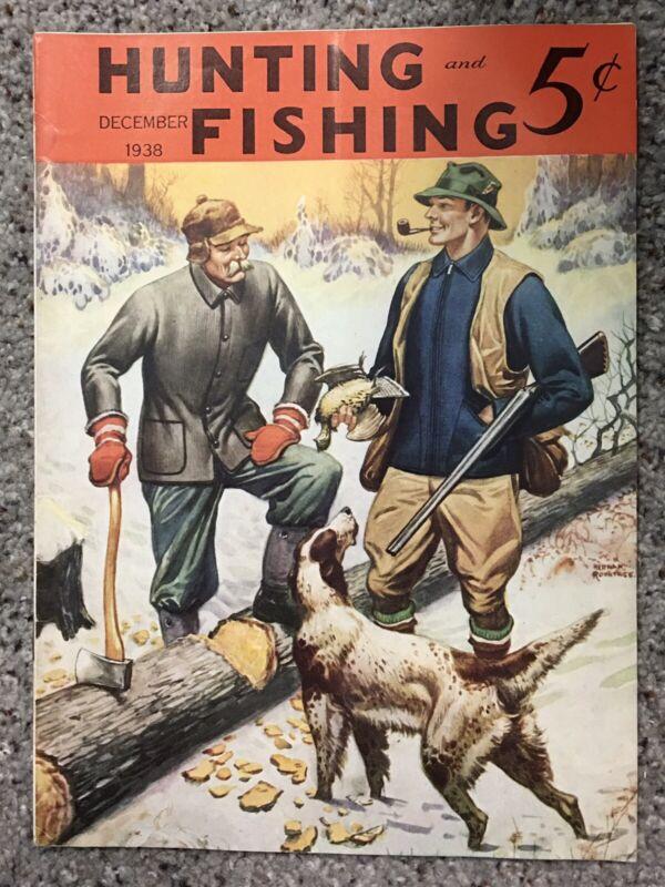 Hunting and Fishing Magazine - December, 1938 - Pristine